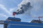 Bộ Công thương kiểm tra sự cố cháy nổ tại Nhiệt điện Vĩnh Tân 4