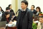 Bị cáo Đinh La Thăng xin nhận toàn bộ trách nhiệm thay cấp dưới