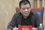 Đại án Phạm Công Danh: Ông Trần Bắc Hà trình bày gì tại cơ quan điều tra?