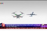 Clip: Máy bay chở 100 khách suýt va chạm với vật thể bay không người lái