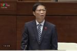 Bộ trưởng Công thương trả lời chất vấn: Trách nhiệm của 5 siêu dự án thua lỗ lớn