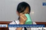 Video: Toàn cảnh vụ cô giáo bắt học sinh uống nước giặt giẻ lau bảng