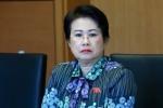 Cho thôi nhiệm vụ đại biểu Quốc hội đối với bà Phan Thị Mỹ Thanh