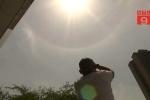 Clip: Vầng mặt trời kỳ lạ xuất hiện ở Trung Quốc gây xôn xao