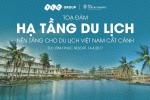 Tọa đàm 'Hạ tầng du lịch – nền tảng cho du lịch Việt Nam cất cánh' tại FLC Vĩnh Phúc Resort