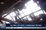 Clip: Lốc xoáy càn quét Hà Tĩnh, nhà dân tốc mái tan hoang