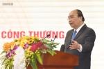 Thủ tướng: 'Việt Nam có thể thành con hổ, con rồng hay không phụ thuộc rất nhiều vào sự phát triển ngành công thương'