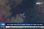 Video: Toàn cảnh vụ phi công Việt hy sinh trong tai nạn máy bay ở Anh