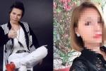 Ngoài Châu Việt Cường, thêm một nam ca sĩ trẻ liên quan vụ nữ sinh chết bất thường