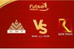 Trực tiếp Futsal HDBank VĐQG 2018: Kim Toàn Đà Nẵng vs Cao Bằng
