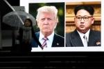'Sẵn sàng hoan nghênh đối thoại Trump - Kim Jong-un ở Việt Nam'
