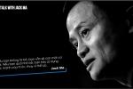 Những phát ngôn kinh điển làm nên thương hiệu của tỷ phú Jack Ma