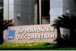Tập đoàn Dầu khí Việt Nam sẽ thay Chủ tịch Hội đồng thành viên?