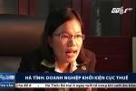 Doanh nghiệp Hà Tĩnh khởi kiện Cục thuế xôn xao dư luận