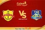 Trực tiếp Futsal HDBank VĐQG 2018: Hoàng Thư Đà Nẵng vs Thái Sơn Bắc