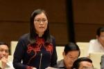 Đại biểu Quốc hội: Yêu cầu người để xảy ra oan sai bồi hoàn cho ngân sách nhà nước