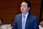 Bộ trưởng Trần Hồng Hà: Đang thanh tra các dự án có 'đất vàng'