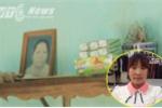 Cô gái bị lừa bán sang Trung Quốc: Những giấc mơ trước ngày giỗ mẹ