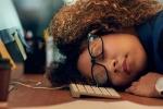 Ngủ quá nhiều, ho dai dẳng là những dấu hiệu quen thuộc cảnh báo bệnh nguy hiểm