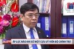 Áp lực nào khi xét xử ông Đinh La Thăng?