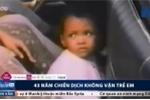 Video: Nhìn lại thảm kịch máy bay không vận trẻ em Việt Nam sau 43 năm