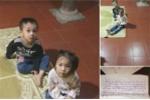 Bỏ rơi 2 con thơ trong chùa, người mẹ trẻ để lại tâm thư nhờ nuôi hộ