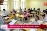Điểm thi cao bất thường ở Hà Giang: Thầy giáo Hà Nội đặt ra 4 giả thiết