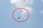 Clip: Khoảnh khắc 2 máy bay biểu diễn đâm nhau giữa trời rồi lao xuống đất bốc cháy