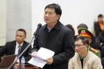 Bị cáo Đinh La Thăng: Không bao giờ nghĩ bản thân phải đứng trước tòa