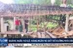 Clip: Núi lở, hàng nghìn m³ đất trút xuống nhà dân ở Quảng Ngãi