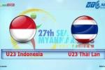 U23 Indonesia 1-4 U23 Thái Lan (Bảng B, SEA Games 27)