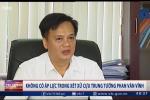 Không có áp lực trong xét xử cựu Trung tướng Phan Văn Vĩnh