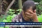 Chồng ốm, cô giáo nhận lương hưu 1,3 triệu đồng xin đi làm để có tiền mua thuốc