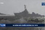 Video: 44 năm Hải chiến Hoàng Sa 1974