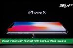 iPhone X cháy hàng, suất đặt trước được rao bán giá 68 triệu đồng