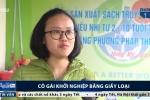 Cô gái Nghệ An khởi nghiệp từ giấy loại