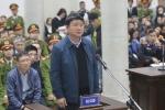 Ông Đinh La Thăng: 'Bị cáo nóng vội dẫn đến vi phạm quy trình thủ tục'