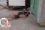 Mở cửa bán hàng, người đàn ông phát hiện xác chết trước nhà