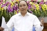 Thủ tướng Nguyễn Xuân Phúc: 'Cần phân cấp rõ ràng, không đẩy việc lên Thủ tướng'