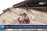 Xót xa lũ đánh sập trường, trẻ em Sơn La ngồi ôn bài bên đống đổ nát