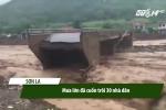 Lũ quét ở Sơn La, Yên Bái: Nhà cửa bị cuốn trôi, vùi lấp trong đất đá