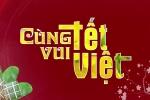 'Cùng vui Tết Việt' - Chương trình đặc biệt kéo dài 72 giờ trên sóng VTC