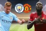 Trực tiếp Man City vs MU, Link xem bóng đá Ngoại hạng Anh MC và MU hôm nay
