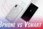 Đưa Bphone và Vsmart lên bàn cân: Đâu là chiếc điện thoại tối ưu hiện nay?