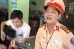 Video: CSGT Nghệ An ngồi hát 'Hà Nội mùa vắng những cơn mưa' cùng tài xế vi phạm