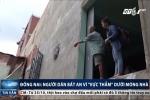 Dân Đồng Nai nơm nớp lo sợ vì 'vực thẳm' dưới móng nhà