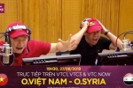 Giây phút BLV Quang Huy - Quang Tùng gào thét khi Việt Nam ghi bàn trước Syria