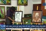 Bức họa chưa kịp giao cho cố Thủ tướng Phan Văn Khải