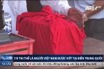 Vượt biên sang Trung Quốc lao động chui, 7 người Việt tử nạn