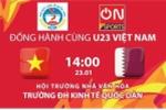 Thêm trường đại học cho sinh viên xem trực tiếp, cổ vũ đội tuyển U23 Việt Nam